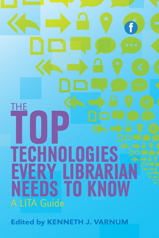 Jacket Image For: The Top Technologies Every Librarian Needs to Know
