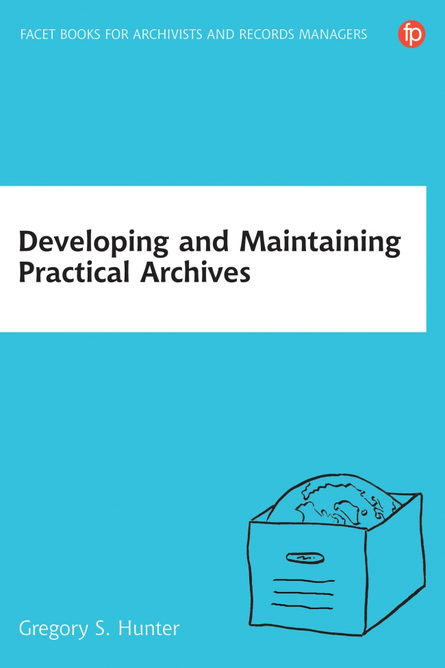 Jacket Image For: Developing and Maintaining Practical Archives