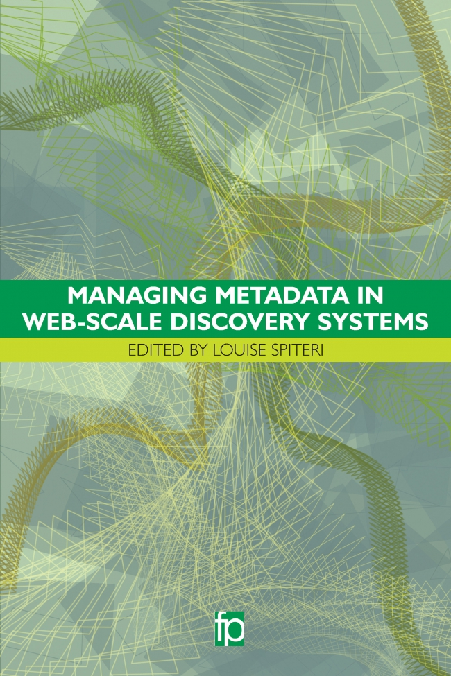 Jacket Image For: Managing Metadata in Web-scale Discovery Systems