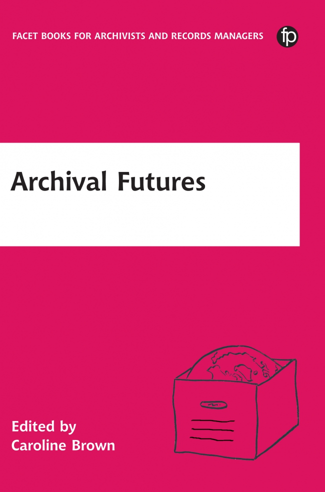 Jacket Image For: Archival Futures