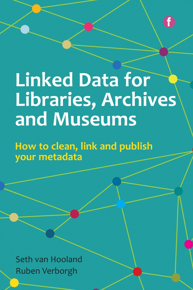 Jacket Image For: Linked Data for Libraries, Archives and Museums