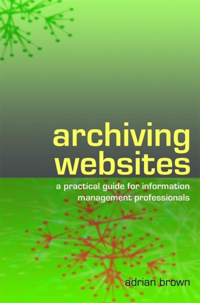 Jacket Image For: Archiving Websites