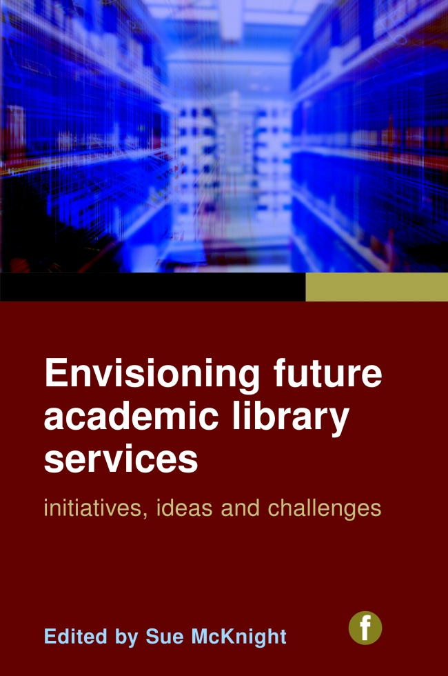Jacket Image For: Envisioning Future Academic Library Services