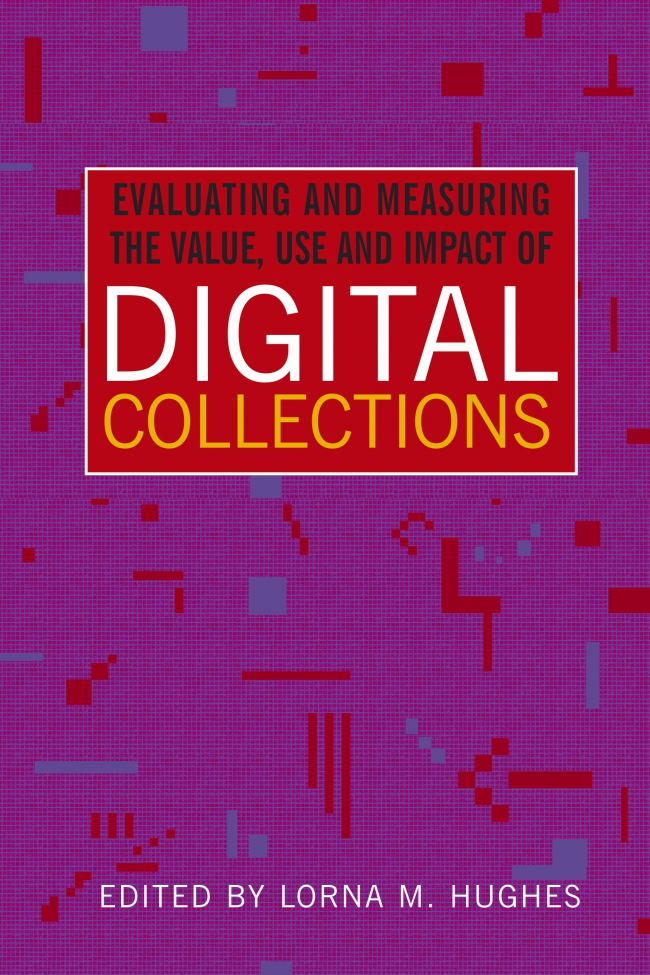 Jacket Image For: Evaluating and Measuring the Value, Use and Impact of Digital Collections