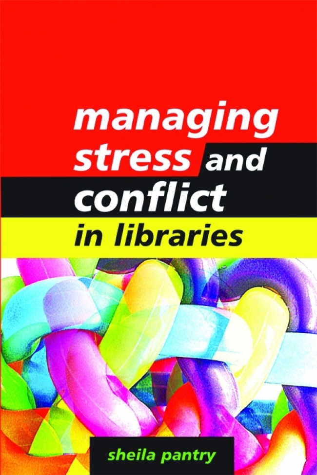 Jacket Image For: Managing Stress and Conflict in Libraries