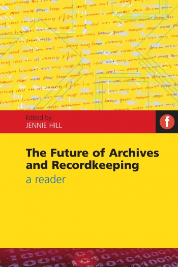 Jacket image for The Future of Archives and Recordkeeping