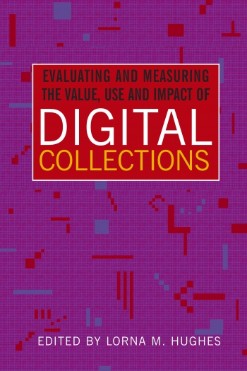 Jacket image for Evaluating and Measuring the Value, Use and Impact of Digital Collections
